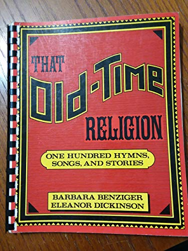 9780060619220: That Old-Time Religion: One Hundred Hymns, Songs, and Stories