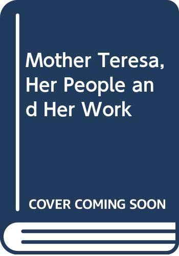9780060619404: Mother Teresa, Her People and Her Work