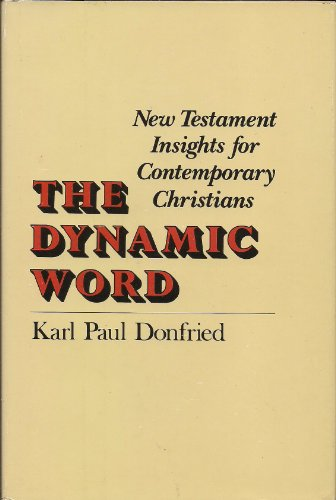 9780060619459: The Dynamic Word: New Testament Insights for Contemporary Christians