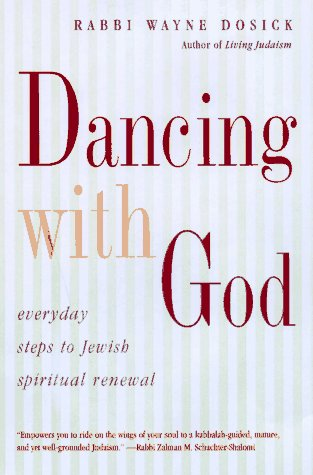 9780060619558: Dancing With God: Everyday Steps to Jewish Spiritual Renewal