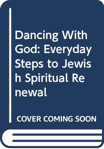 9780060619565: Dancing with God: Everyday Steps to Jewish Spiritual Renewal