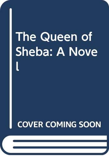 9780060619787: The Queen of Sheba: A Novel