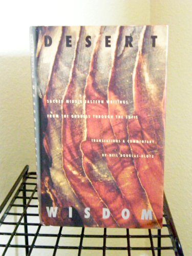 9780060619961: Desert Wisdom: Sacred Middle Eastern Writings from the Goddess Through the Sufis