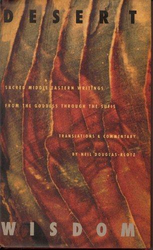 Desert Wisdom: Sacred Middle Eastern Writings from the Goddess Through the Sufis: Douglas-Klotz, ...