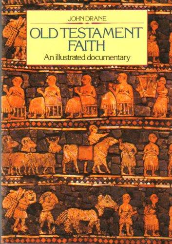 9780060620646: Old Testament Faith: An Illustrated Documentary