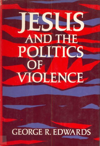 9780060621247: Jesus and the Politics of Violence