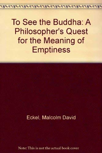 9780060621261: To See the Buddha: A Philosopher's Quest for the Meaning of Emptiness