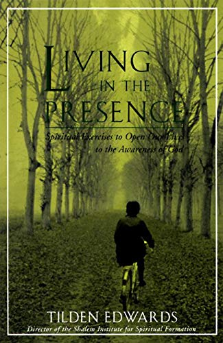 9780060621278: Living in the Presence: Spiritual Exercises to Open Our Lives to the Awareness of God