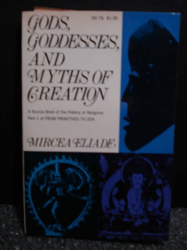 9780060621360: Gods, goddesses, and myths of creation;: A thematic source book of the history of religions
