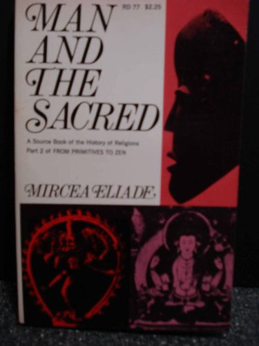 9780060621377: Man and the Sacred: a thematic source book of the history of religions ; part 2 of From Primitives to Zen