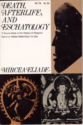 9780060621391: Death, afterlife, and eschatology;: A thematic source book of the history of religions