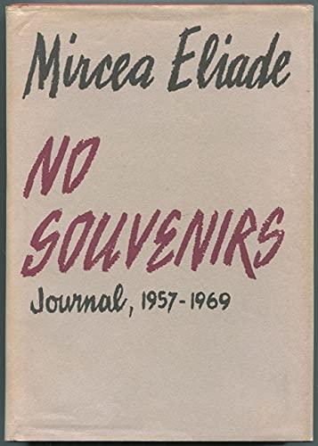 No Souvenirs Journal 1957-1969: Eliade, Mircea