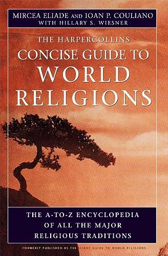 HarperCollins Concise Guide to World Religions : Eliade, Mircea
