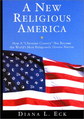 """9780060621582: A New Religious America: How a """"Christian Country"""" Has Become the World's Most Religiously Diverse Nation"""