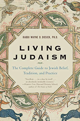 Living Judaism: The Complete Guide to Jewish: Dosick, Wayne D.