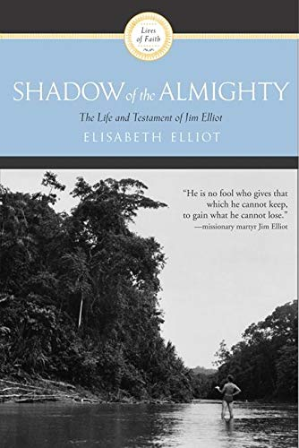 9780060622138: Shadow Almighty: The Life and Testament of Jim Elliot (Lives of Faith)