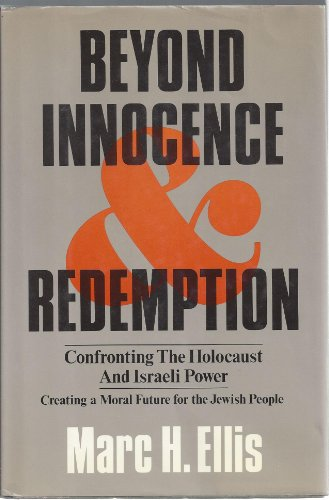 9780060622152: Beyond Innocence and Redemption: Confronting the Holocaust and Israeli Power : Creating a Moral Future for the Jewish People