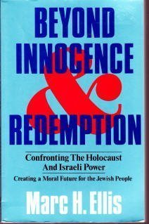 Beyond Innocence and Redemption: Confronting the Holocaust: Marc H. Ellis
