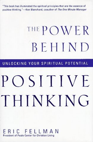 9780060623159: The Power Behind Positive Thinking: Unlocking Your Spiritual Potential