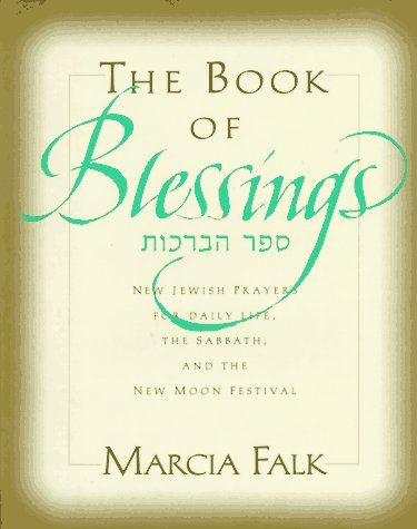 The Book of Blessings: A New Prayer: Falk, Marcia
