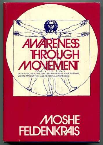9780060623456: Awareness through movement; health exercises for personal growth
