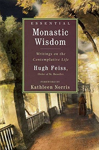 9780060624828: Essential Monastic Wisdom: Writings on the Contemplative Life