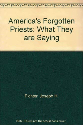 9780060625801: America's Forgotten Priests: What They are Saying