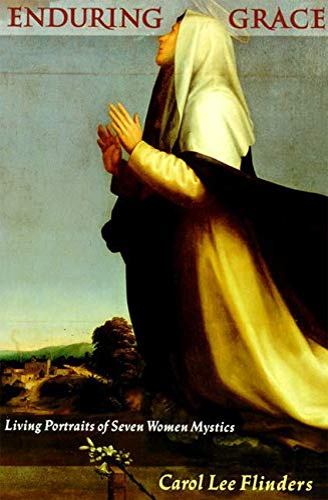 9780060626457: Enduring Grace: Living Portraits of Seven Women Mystics