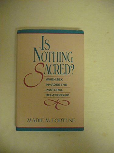 9780060626839: Is nothing sacred?: When sex invades the pastoral relationship