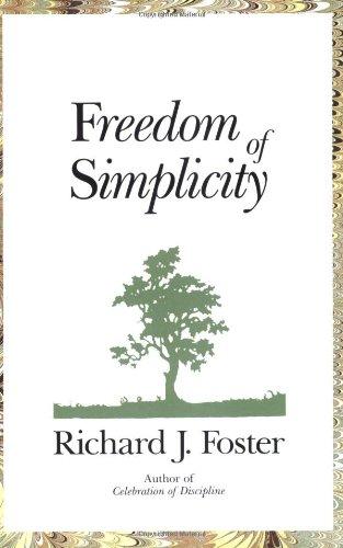 Freedom of Simplicity Foster, Richard J.