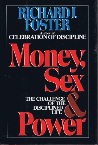 9780060628260: Money, Sex and Power: The Challenge of a Disciplined Life