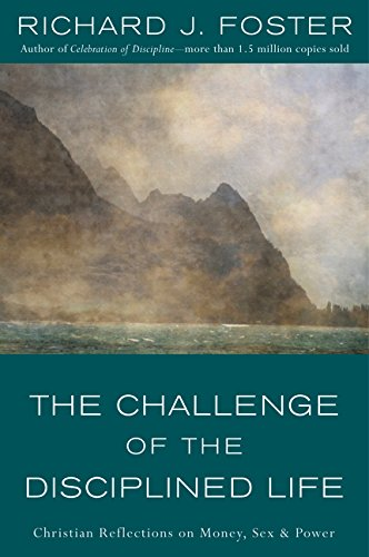9780060628284: The Challenge of the Disciplined Life: Christian Reflections on Money, Sex, and Power