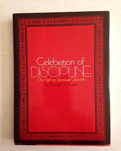 9780060628314: Celebration of Discipline: The Path to Spiritual Growth