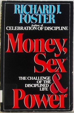 9780060628352: Money Sex & Power: The Challenge of the Disciplined Life