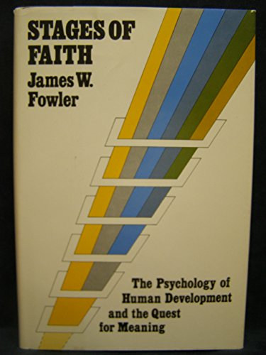 9780060628406: Stages of Faith: The Psychology of Human Development and the Quest for Meaning