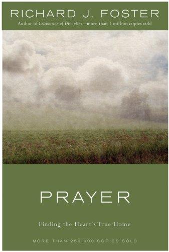 9780060628468: Prayer: Finding the Heart's True Home