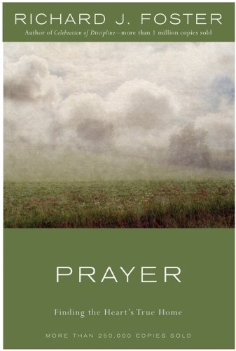 9780060628468: Prayer: Finding the Heart's True Home