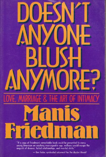 9780060628543: Doesn't Anyone Blush Anymore: Love- Marriage and the Art of Intimacy