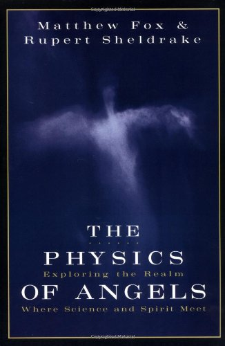 9780060628642: The Physics of Angels: Exploring the Realm Where Science and Spirit Meet