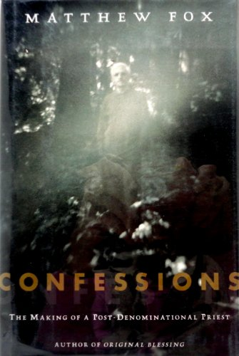 9780060628659: Confessions: The Making of a Postdenominational Priest