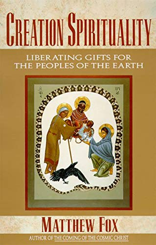 9780060629175: Creation Spirituality: Liberating Gifts for the Peoples of the Earth
