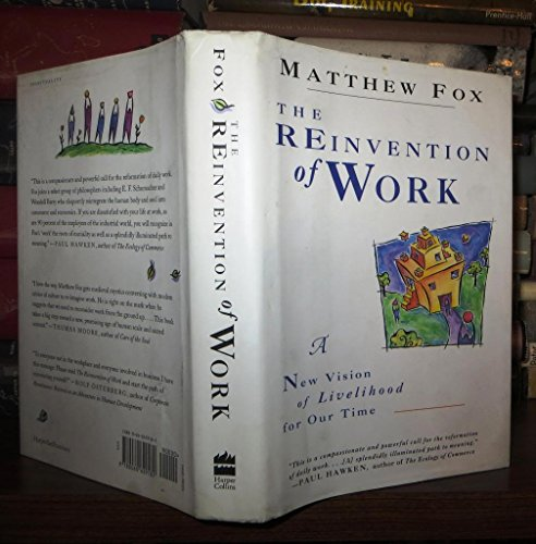 9780060629182: The Reinvention of Work: A New Vision of Livelihood for Our Time