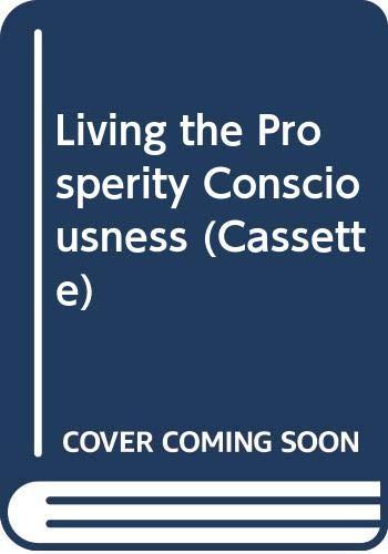 9780060629571: Living the Prosperity Consciousness (Cassette)