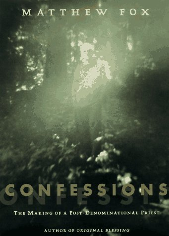 Confessions: The Making of a Postdenominational Priest: Fox, Matthew
