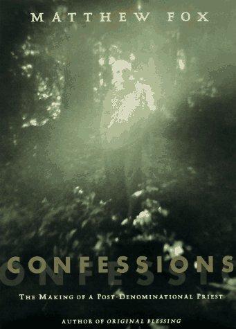 Confessions: The Making of a Postdenominational Priest: Fox, Matthew