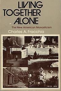 9780060630119: Living together alone: The new American monasticism