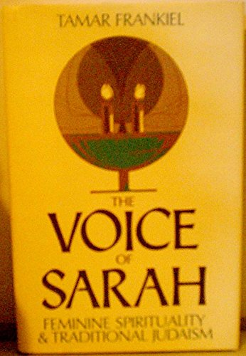 The Voice of Sarah: Feminine Spirituality and: Frankiel, Tamar