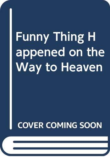 9780060630256: Funny Thing Happened on the Way to Heaven