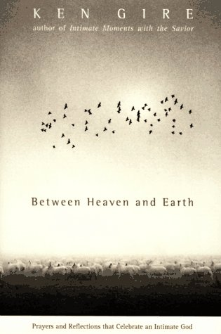 9780060630461: Between Heaven and Earth: Prayers and Reflections That Celebrate an Intimate God