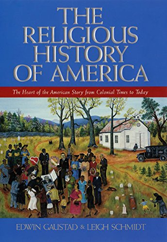 9780060630577: The Religious History of America: The Heart of the American Story from Colonial Times to Today